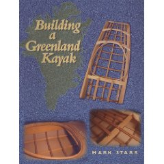 Mark Starr - Building a Greenland Kayak